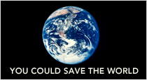 You could save the world
